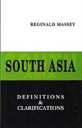 South Asia: Definitions and Clarifications