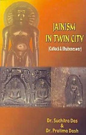 Jainism in Twin City: Cuttack & Bhubaneswar