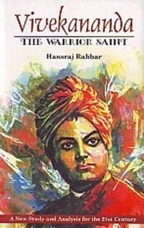 Vivekananda, The Warrior Saint: A New Study and Analysis for the 21st Century