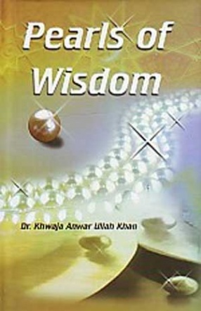 Pearls of Wisdom: Some Sayings of the Great Sufis and their Short Biographies