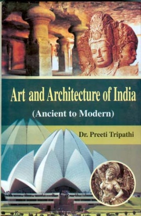 Art and Architecture of India: Ancient to Modern