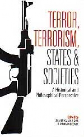 Terror, Terrorism, States and Societies: A Historical and Philosophical Perspective