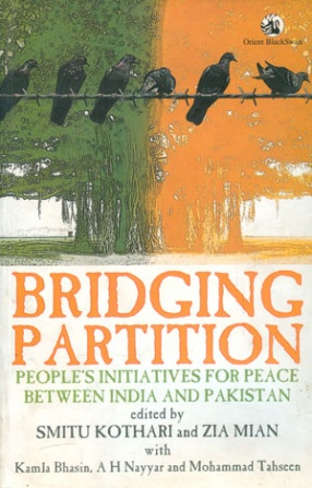 Bridging Partition: People's Initiatives for Peace Between India and Pakistan