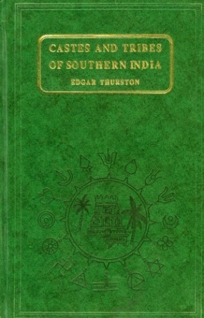 Castes and Tribes of Southern India (In 7 Volumes)