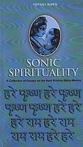 Sonic Spirituality: A Collection of Essays on the Hare Krishna Maha-Mantra