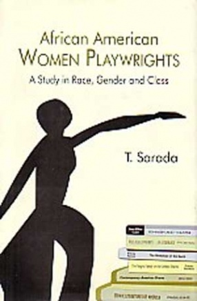 African American Women Playwrights: A Study in Race, Gender and Class