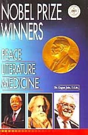Nobel Prize Winners: Peace, Literature, Medicine