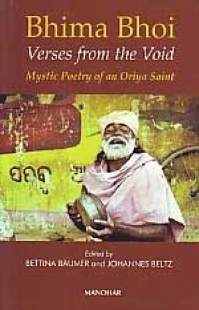 Bhima Bhoi: Verses from the Void, Mystic Poetry of an Oriya Saint (With CD-ROM)