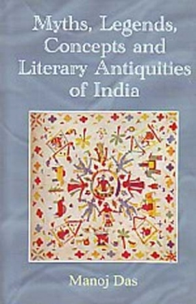 Myths, Legends, Concepts and Literary Antiquities of India