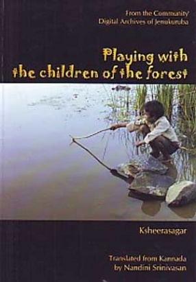 Playing with the Children of the Forest: From the Community Digital Archives of Jenukuruba