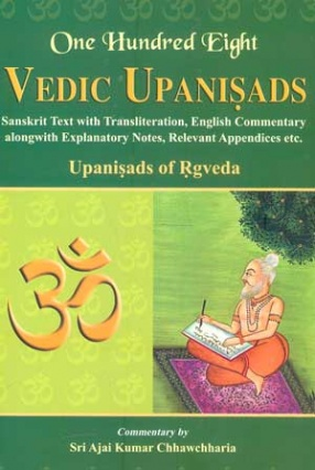 One Hundred Eight Vedic Upanisads: Upanisads of Rgveda (In 2 Volumes, 3 Parts: Sanskrit Text with Transliteration, English Commentary)