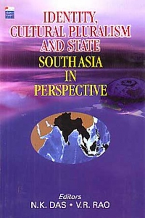 Identity, Cultural Pluralism and State: South Asia in Perspective