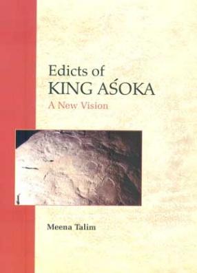 Edicts of King Asoka: A New Vision