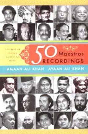 50 Maestros Recordings: The Best of Indian Classical Music (With CD)