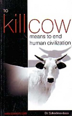 To Kill Cow: Means to End Human Civilization