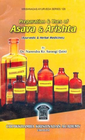 Preparation & Uses of Asava & Arishta