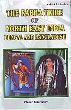 The Rabha Tribe of North-East India, Bengal and Bangladesh