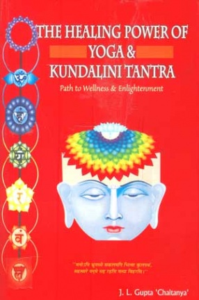The Healing Power of Yoga & Kundalini Tantra: Path to Wellness & Enlightenment