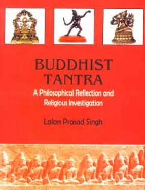 Buddhist Tantra: A Philosophical Reflection and Religious Investigation