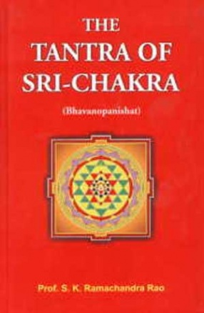 The Tantra of Sri-Chakra: Bhavanopanishat