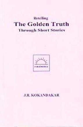 Retelling the Golden Truth: Through Short Stories ( Volume 3)