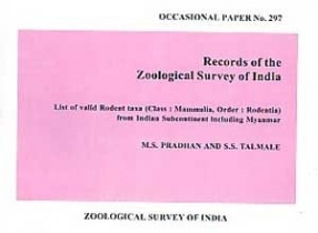 List of Valid Rodent Taxa, Class: Mammalia, Order: Rodentia from Indian Subcontinent Including Myanmar