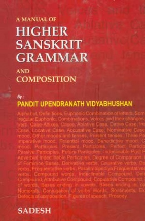 A Manual of Higher Sanskrit Grammar and Composition