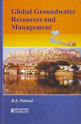 Global Groundwater Resources and Management: Selected Papers from the 33rd International Geological Congress (33rd IGC), Oslo, Norway, August 2008