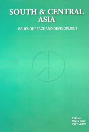 South & Central Asia: Issues of Peace and Development