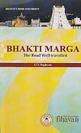 Bhakti Marga: The Road Well-Travelled