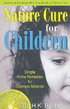 Nature Cure for Children: Simple Home Remedies for Common Ailments