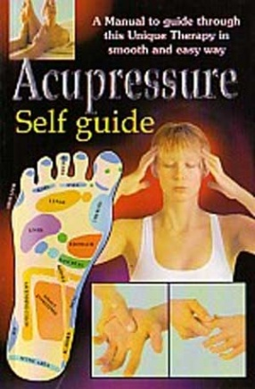 Acupressure Self Guide: With Reflexology & Zone Therapy