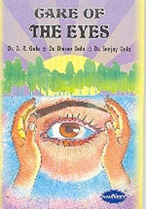 Care of the Eyes: A Book for Those Who Want to Keep their Eyes and Vision Good Throughout their Life