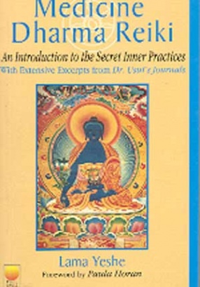 Medicine Dharma Reiki: An Introduction to the Secret Inner Pratices with Extensive Excerpts from Dr. Usui's Journals