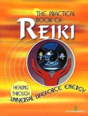 The Practical Book of Rriki: Healing Through Universal Lifeforce Energy