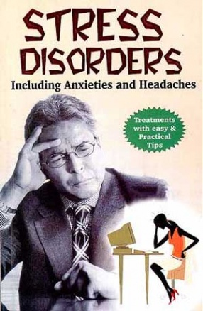 Stress Disorders: Including Anxieties and Headaches