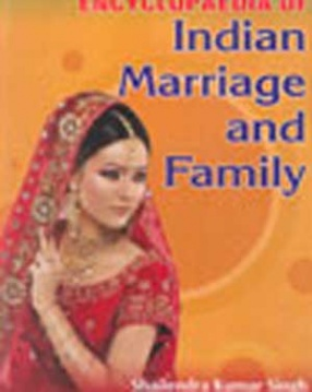 Encyclopaedia of Indian Marriage and Family ( In 3 Volumes)