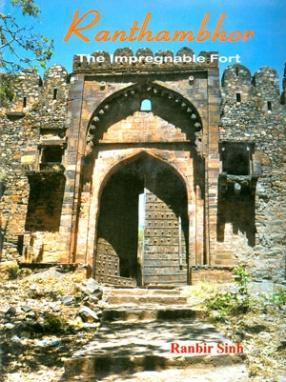 Ranthambhor: The Impregnable Fort