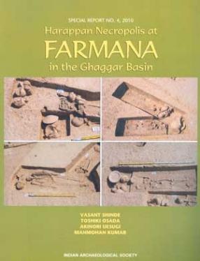 Harappan Necropolis at Farmana in the Ghaggar Basin