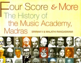 Four Score and More: The History of the Music Academy, Madras
