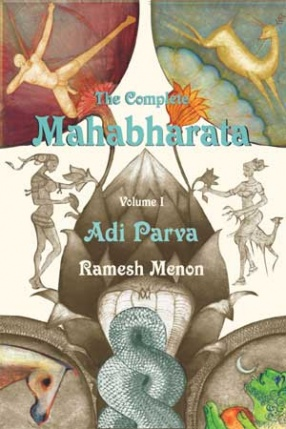 The Complete Mahabharata ( Volume 1)