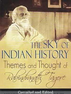 The Sky of Indian History: Themes and Thought of Rabindranath Tagore