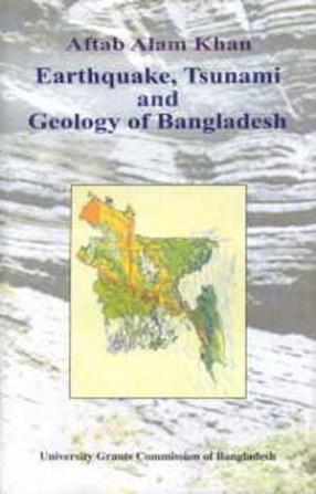 Earthquake, Tsunami and Geology of Bangladesh