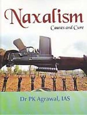 Naxalism: Causes and Cure