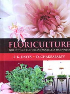 Floriculture: Role of Tissue Culture and Molecular Techniques