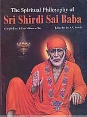 The Spiritual Philosophy of Sri Shirdi Sai Baba