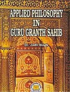 Applied Philosophy in Guru Granth Sahib