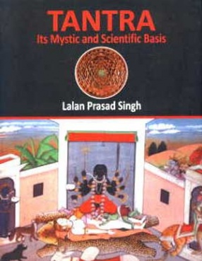 Tantra: Its Mystic and Scientific Basis