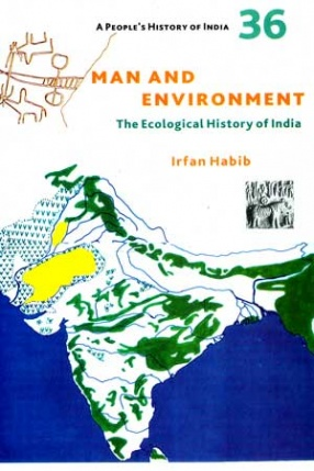 Man and Environment: The Ecological History of India