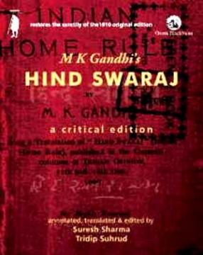 M.K. Gandhi's Hind Swaraj: A Critical Edition